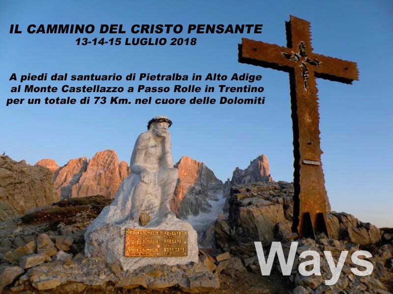 Il Cammino del Cristo pensante 13-14-15 luglio 2018 – da Pietralba al monte Castellazzo Km. 73
