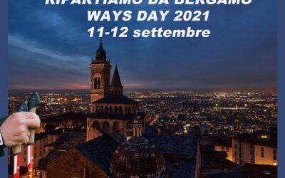 """""""RIPARTIAMO DA BERGAMO – WAYS DAY 2021"""" – 11/ 12 Settembre 2021"""